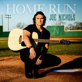 Home Run by Joe Nichols