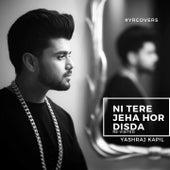 Ni Tere Jeha Hor Disda Re-Visited (A Tribute to Ustad Nusrat Fateh Ali Khan) by Yash Raj Kapil