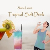 Tropical Soft Drink by Simon Lazarú