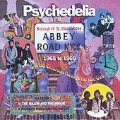 Psychedelia At Abbey Road 1965-1969 by Psychedelia At Abbey Road 1965-1969
