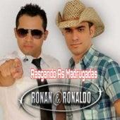 Rasgando as Madrugadas (Ao Vivo) de Ronan e Ronaldo