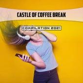 Castle of Coffee Break Compilation 2021 by Violino Mauro Pagliarino