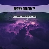 Brown Goodbyes Compilation 2021 di Frigerio