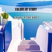 Colors of Story Compilation 2021 by Veutro Gianluigi Toso