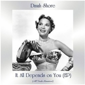 It All Depends on You (All Tracks Remastered, Ep) by Dinah Shore