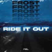 Ride It Out de Frost