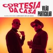 Vilão Particular by Cortesia Da Casa