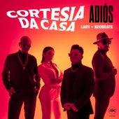 Adiós by Cortesia Da Casa