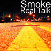 Real Talk by Smoke
