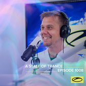 ASOT 1008 - A State Of Trance Episode 1008 by Armin Van Buuren