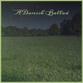 A Danish Ballad by Various Artists