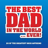 The Best Dad In The World...Ever! by Various Artists
