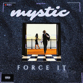 Force It by Mystic