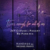 There's Enough For All of Us (Jay Caruso & Pagany Re-Funk Mix) by Hardage