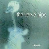 Villains by The Verve Pipe