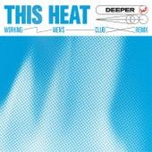 This Heat (Working Men's Club Remix) de D.E.E.P.E.R.