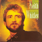 The Essential Keith Whitley von Keith Whitley
