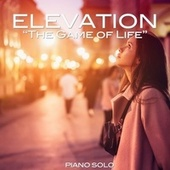 The Game of Life (Piano Solo) by Elevation