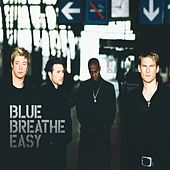 Breathe Easy by Blue