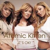 It's Ok! by Atomic Kitten