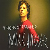 Visions Of Paradise by Mick Jagger