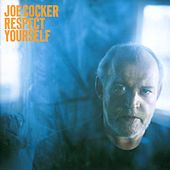 Respect Yourself by Joe Cocker