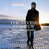 Come Home Billy Bird by The Divine Comedy