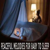 PEACEFUL MELODIES FOR BABY TO SLEEP by Color Noise Therapy