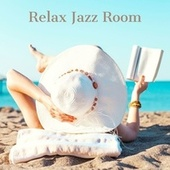 Relax Jazz Room: Smooth Jazz Music for Peace and Relaxation by Various Artists