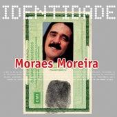 Identidade - Moraes Moreira de Moraes Moreira