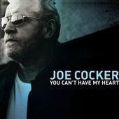 You Can't Have My Heart de Joe Cocker
