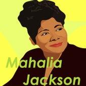 Mahalia Jackson Selection by Mahalia Jackson