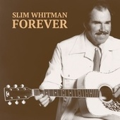 Forever by Slim Whitman