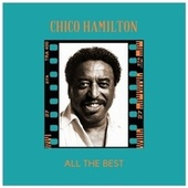 All the Best by Chico Hamilton