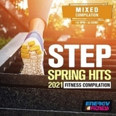 Step Spring Hits 2021 Fitness Compilation (15 Tracks Non-Stop Mixed Compilation For Fitness & Workout - 132 Bpm / 32 Count) by D'mixmasters, Dj Space'c, Babilonia, Kikka, Kate Project, Angelica, Heartclub, Lawrence, Plaza People, Th Express, Dj Gang