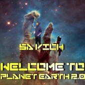 Welcome To Planet Earth 2.0 by Sa Vich