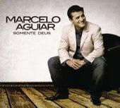Somente Deus by Marcelo Aguiar
