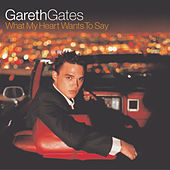 What My Heart Wants To Say by Gareth Gates
