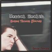 Mental Health: Bonus Tracks Edition von Jesse Taylor