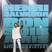 Bonsoir Amis (CD) - Live Au Palais Des Congrès 2004 by Henri Salvador