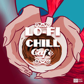 Lo-Fi Chill Cafè: Calm Jazz Beats, Coffee Shop Radio by Various Artists