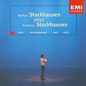Markus Stockhausen Plays Karlheinz Stockhausen by Markus Stockhausen
