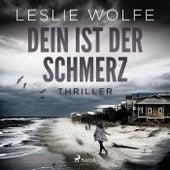 Dein ist der Schmerz: Thriller (Ein Tess Winnett FBI-Thriller 1) von Leslie Wolfe