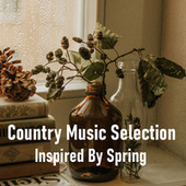 Country Music Selection Inspired By Spring de Various Artists