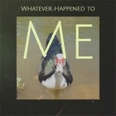 Whatever Happened to Me by Various Artists