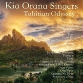 Tahitian Odyssey by Kia Orana Singers