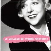 Le Meilleur de Yvonne Printemps von Yvonne Printemps