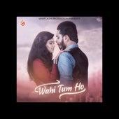 Wahi Tum Ho de Ashu Vats