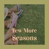 Few More Seasons by Various Artists