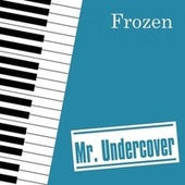 Frozen by Mr. Undercover